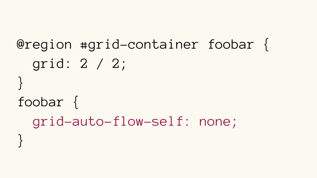 @region #grid-container foobar { grid: 2 / 2; }...