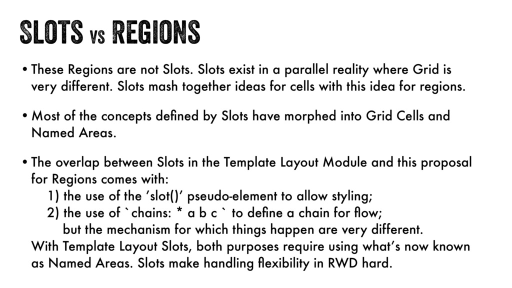 Slots vs Regions •These Regions are not Slots. ...