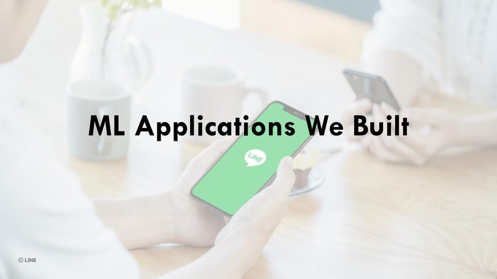 ML Applications We Built
