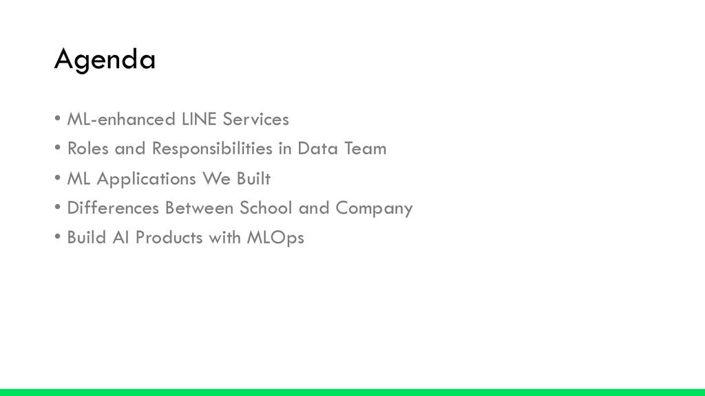 Agenda • ML-enhanced LINE Services • Roles and ...