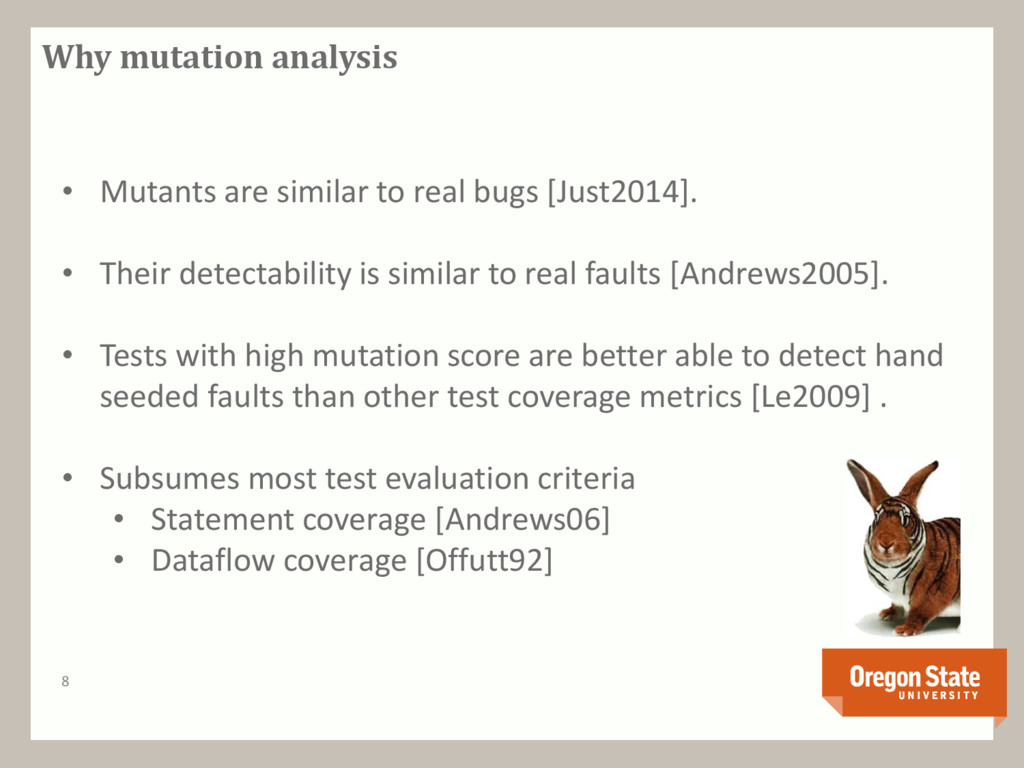Why mutation analysis • Mutants are similar to ...