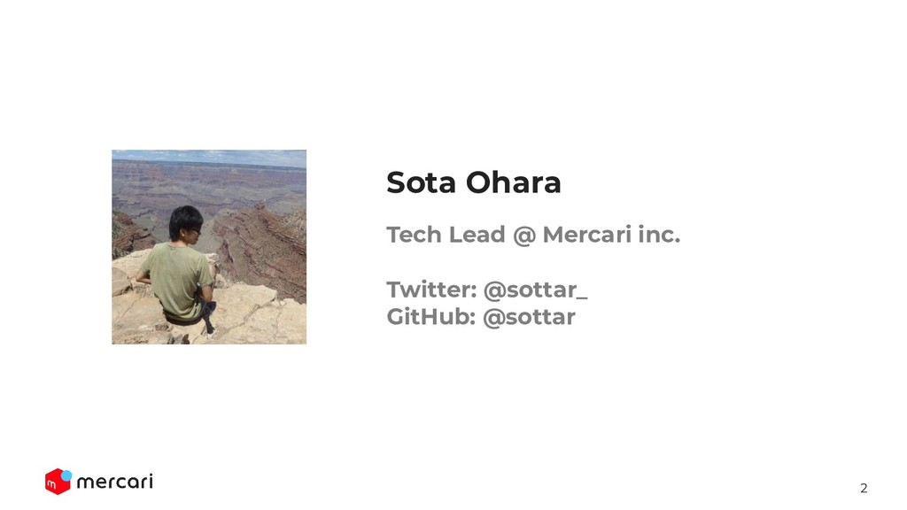 2 Tech Lead @ Mercari inc. Twitter: @sottar_ Gi...