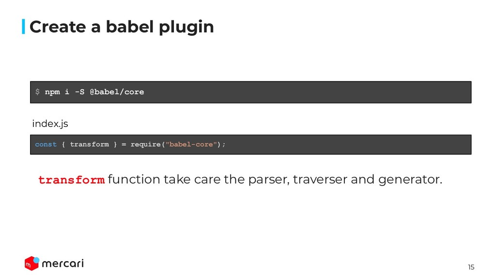 15 Create a babel plugin transform function tak...