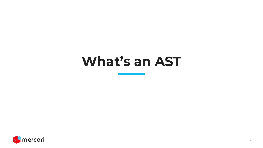 4 What's an AST