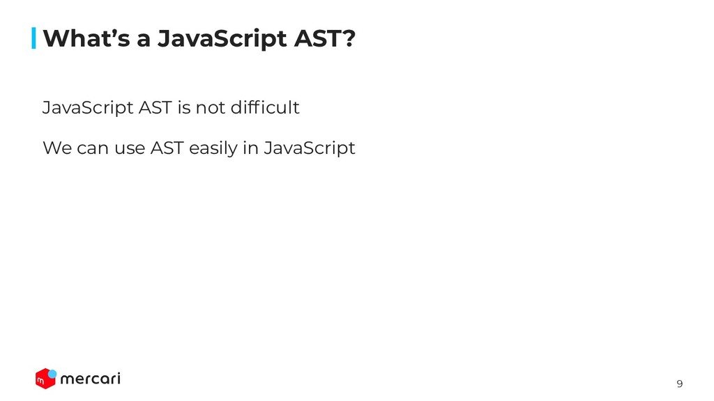 9 JavaScript AST is not difficult We can use AST...