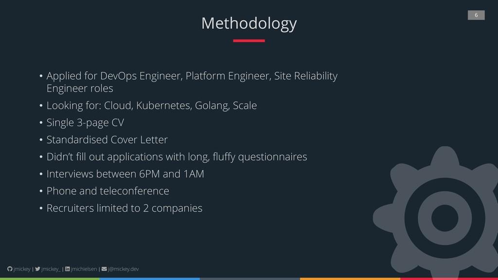 6 Methodology • Applied for DevOps Engineer, Pl...