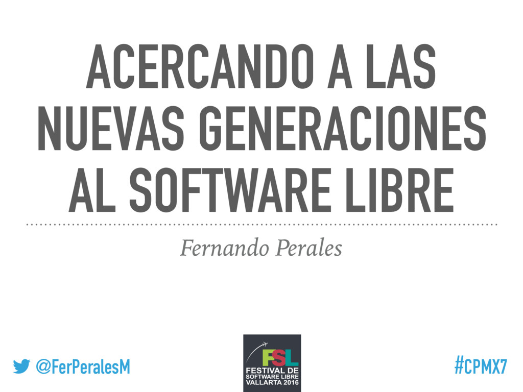 ! @FerPeralesM #CPMX7 ACERCANDO A LAS NUEVAS GE...