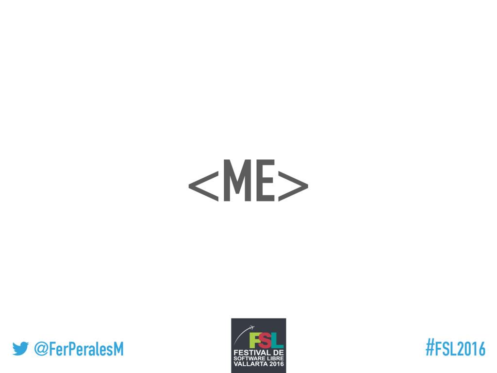 ! @FerPeralesM #FSL2016 <ME>
