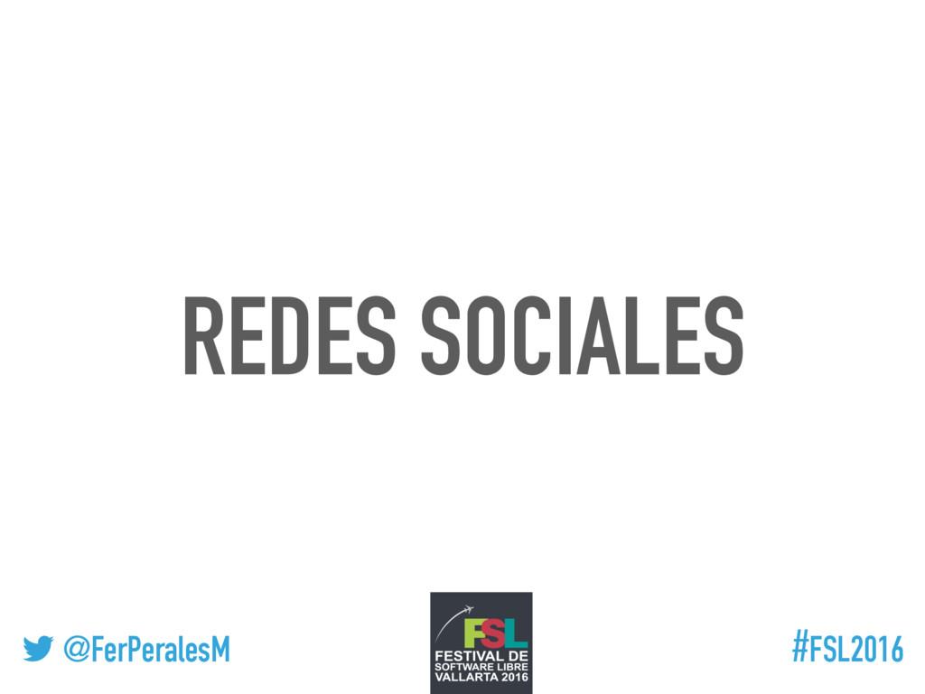 ! @FerPeralesM #FSL2016 REDES SOCIALES