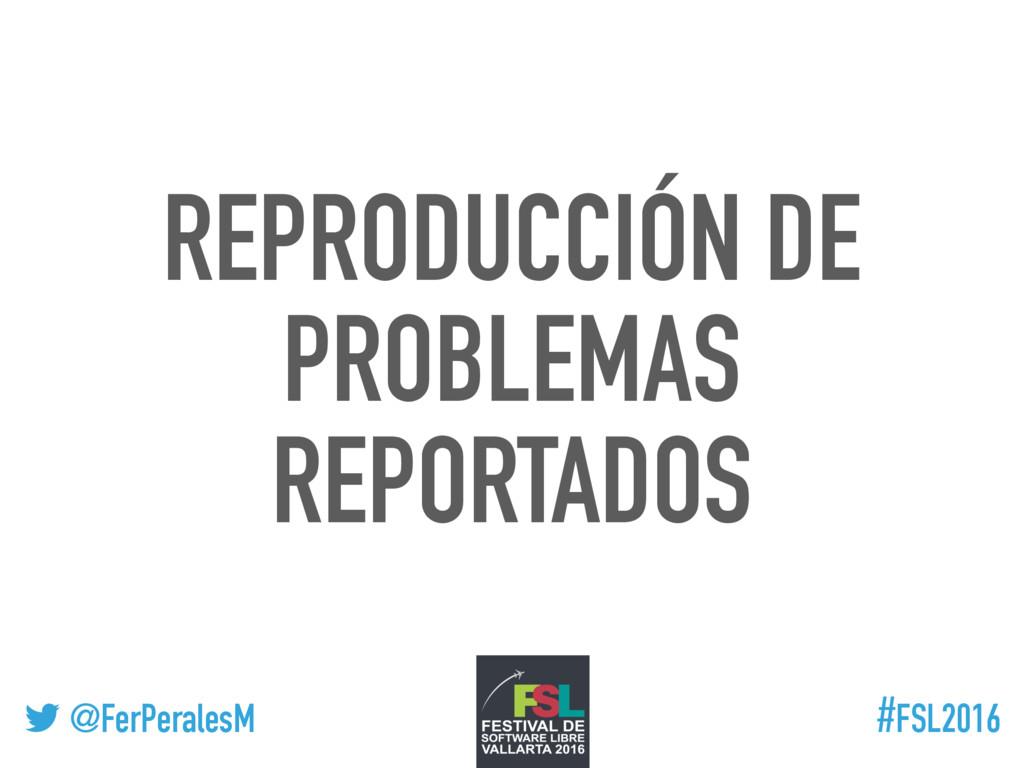 ! @FerPeralesM #FSL2016 REPRODUCCIÓN DE PROBLEM...