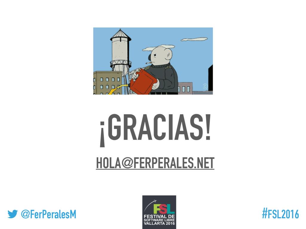 ! @FerPeralesM #FSL2016 ¡GRACIAS! HOLA@FERPERAL...