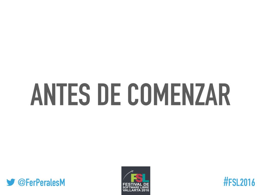 ! @FerPeralesM #FSL2016 ANTES DE COMENZAR