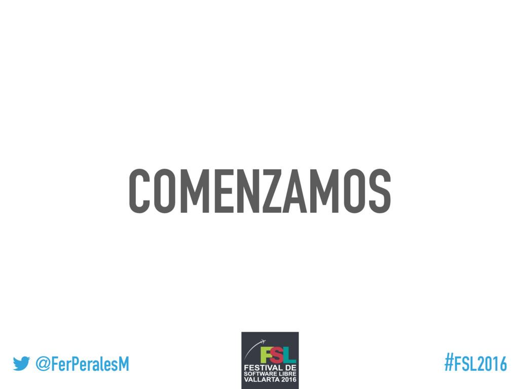 ! @FerPeralesM #FSL2016 COMENZAMOS