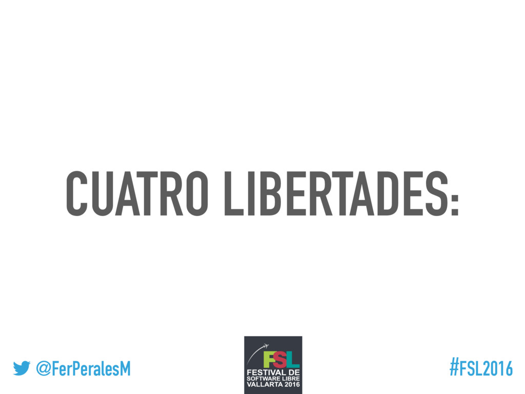 ! @FerPeralesM #FSL2016 CUATRO LIBERTADES:
