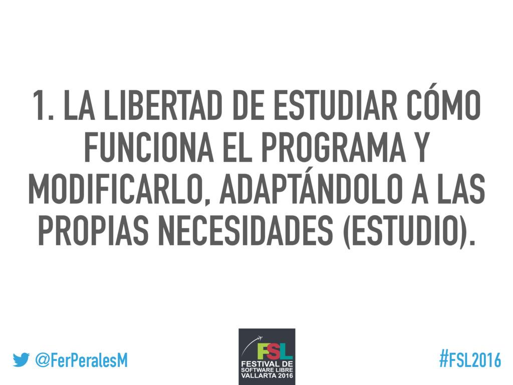 ! @FerPeralesM #FSL2016 1. LA LIBERTAD DE ESTUD...