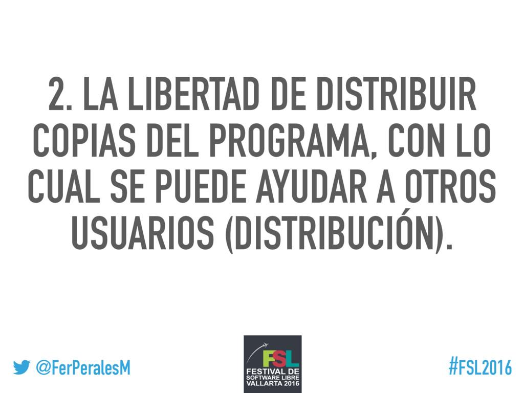 ! @FerPeralesM #FSL2016 2. LA LIBERTAD DE DISTR...