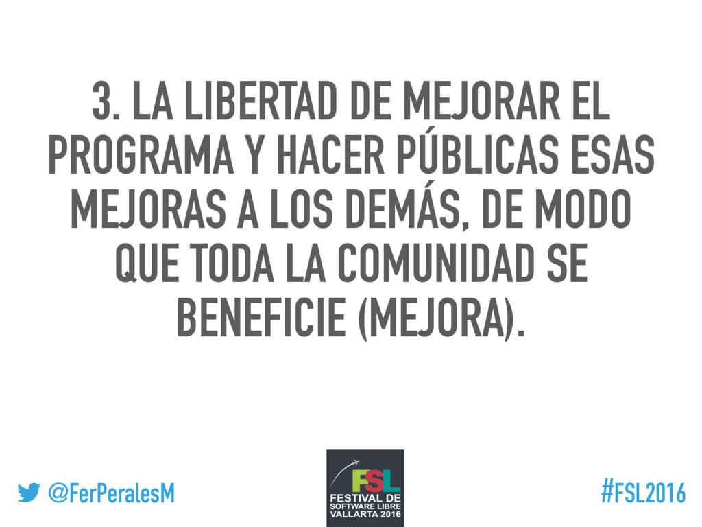 ! @FerPeralesM #FSL2016 3. LA LIBERTAD DE MEJOR...