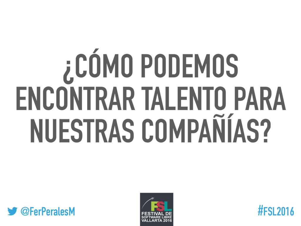 ! @FerPeralesM #FSL2016 ¿CÓMO PODEMOS ENCONTRAR...