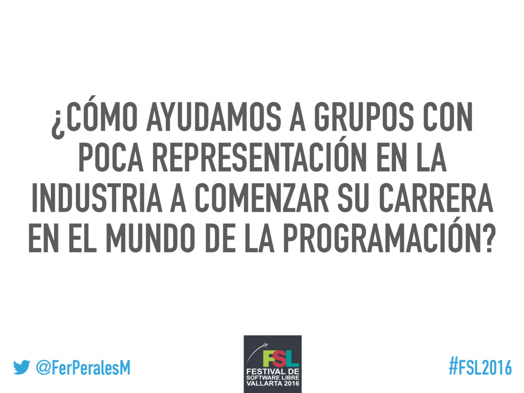 ! @FerPeralesM #FSL2016 ¿CÓMO AYUDAMOS A GRUPOS...