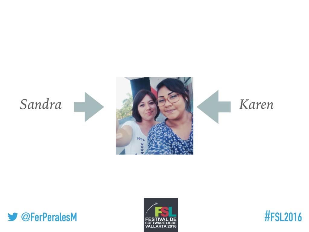 ! @FerPeralesM #FSL2016 Sandra Karen