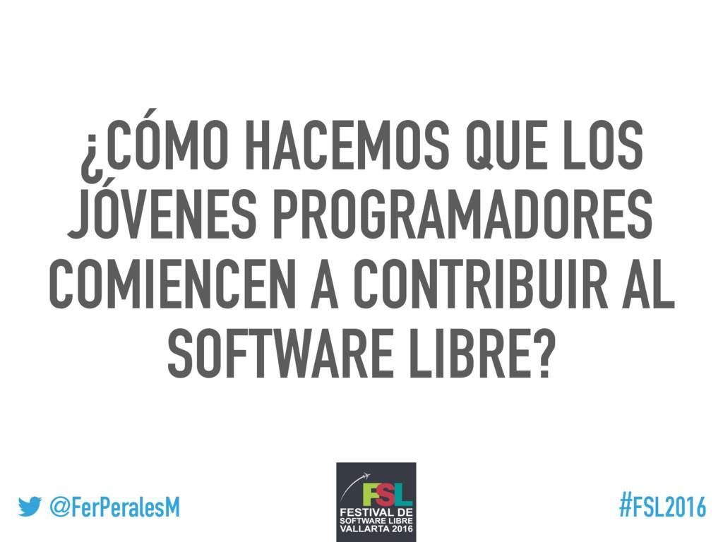 ! @FerPeralesM #FSL2016 ¿CÓMO HACEMOS QUE LOS J...