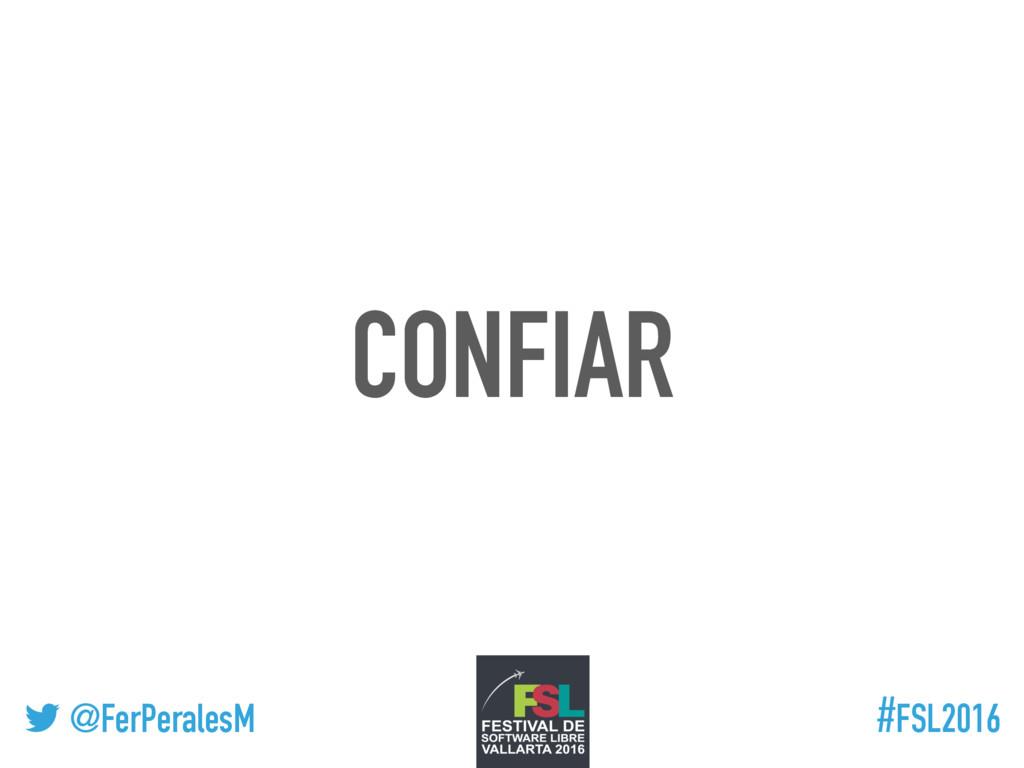 ! @FerPeralesM #FSL2016 CONFIAR