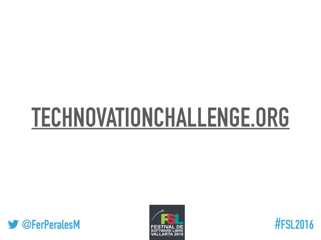 ! @FerPeralesM #FSL2016 TECHNOVATIONCHALLENGE.O...