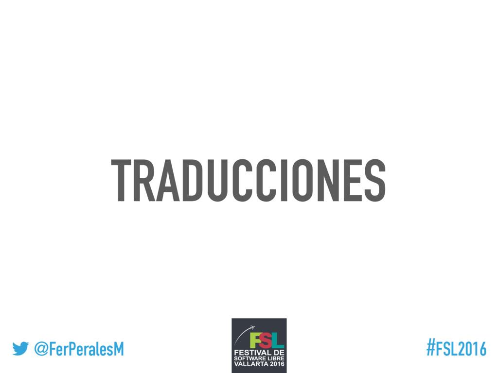 ! @FerPeralesM #FSL2016 TRADUCCIONES