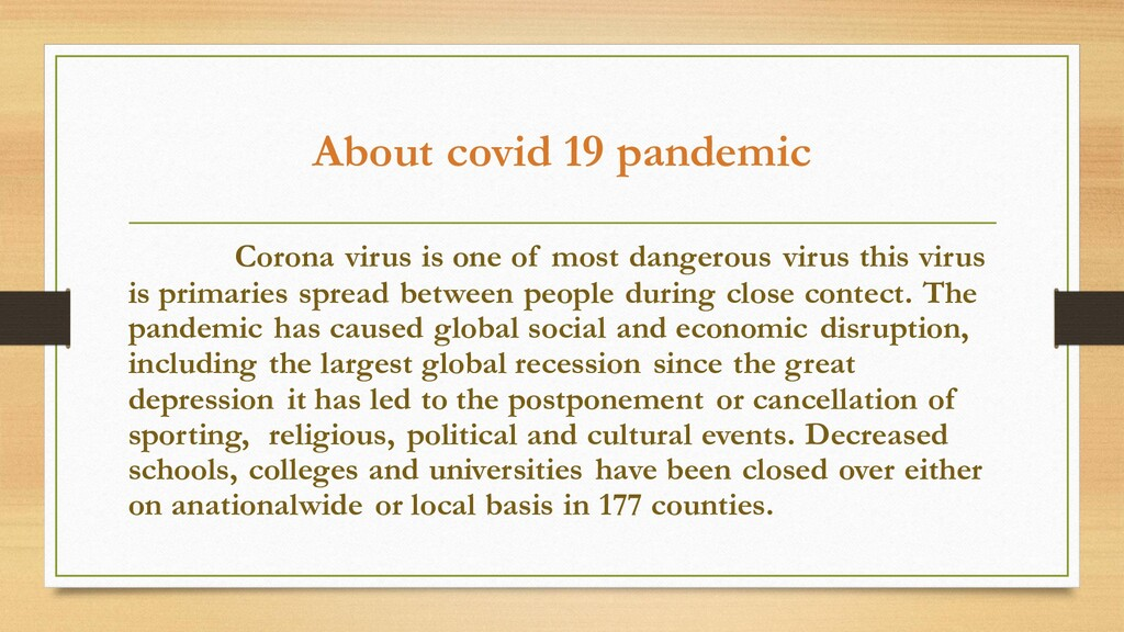 About covid 19 pandemic Corona virus is one of ...