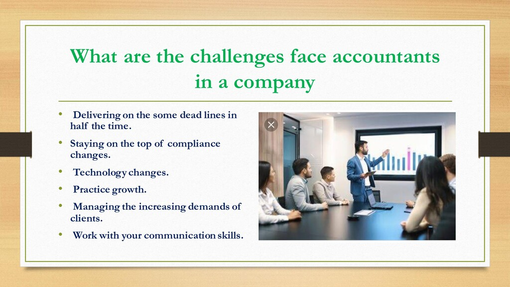 What are the challenges face accountants in a c...