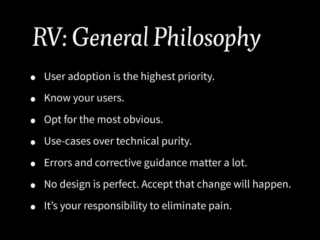 RV: General Philosophy • User adoption is the h...