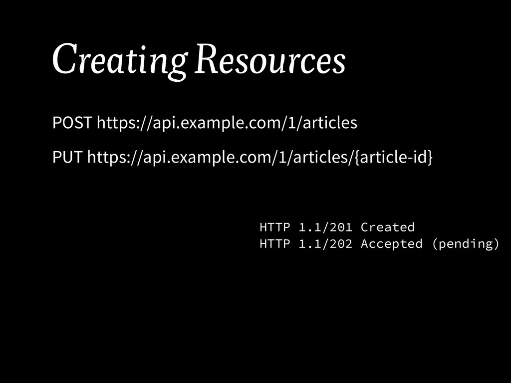 Creating Resources POST https://api.example.com...