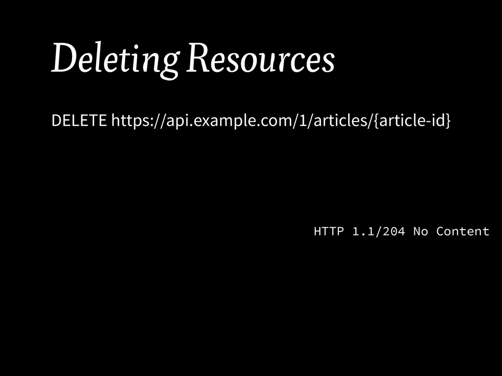 Deleting Resources DELETE https://api.example.c...