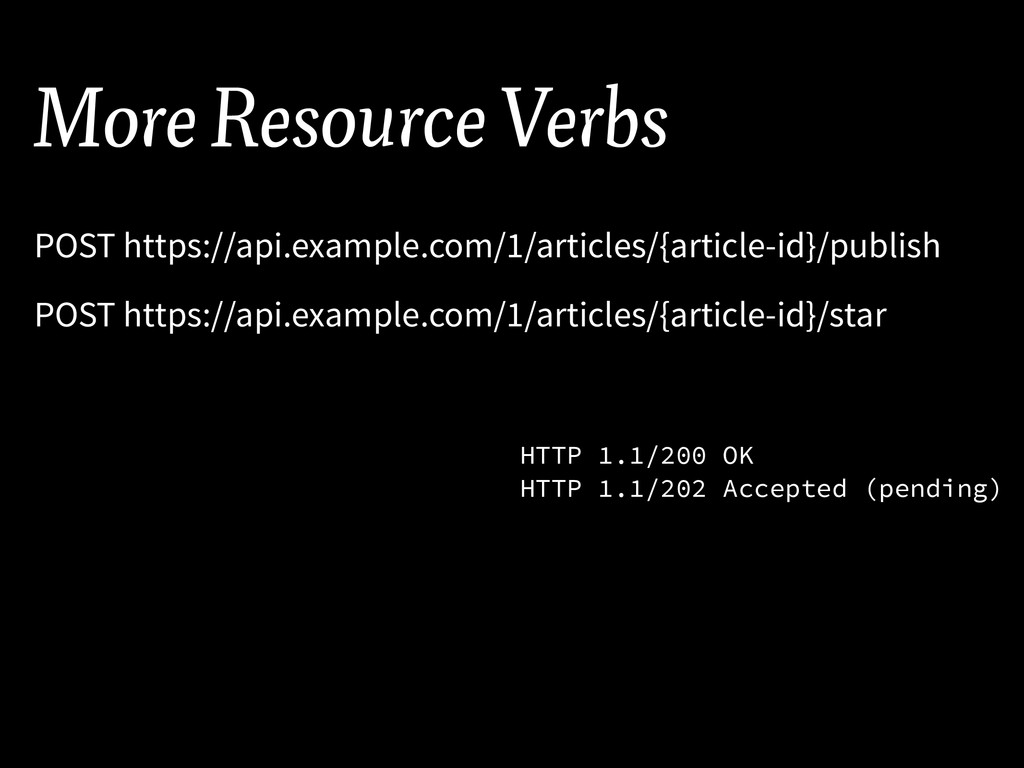More Resource Verbs POST https://api.example.co...