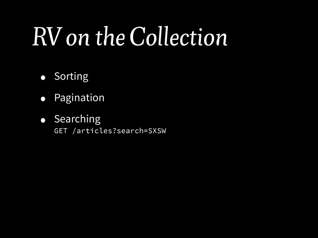 RV on the Collection • Sorting • Pagination • S...