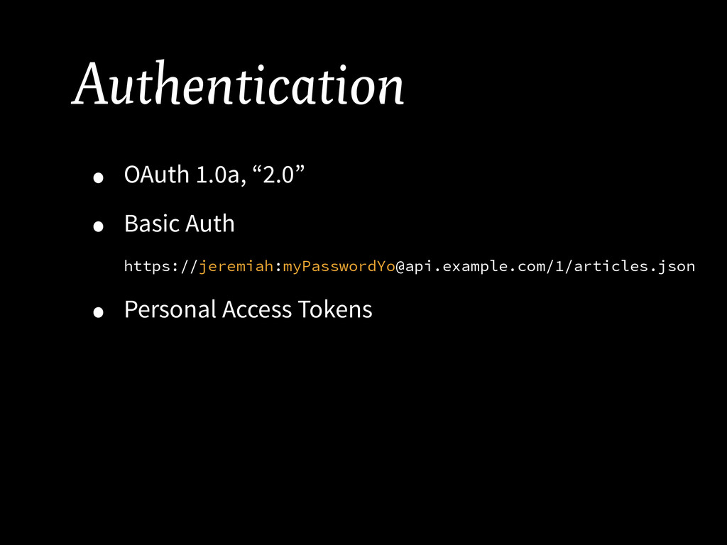 "Authentication • OAuth 1.0a, ""2.0"" • Basic Auth..."