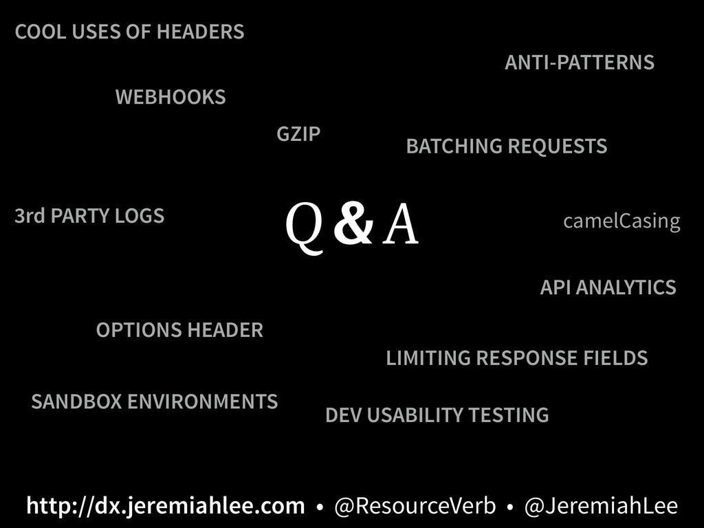 Q & A WEBHOOKS BATCHING REQUESTS OPTIONS HEADER...
