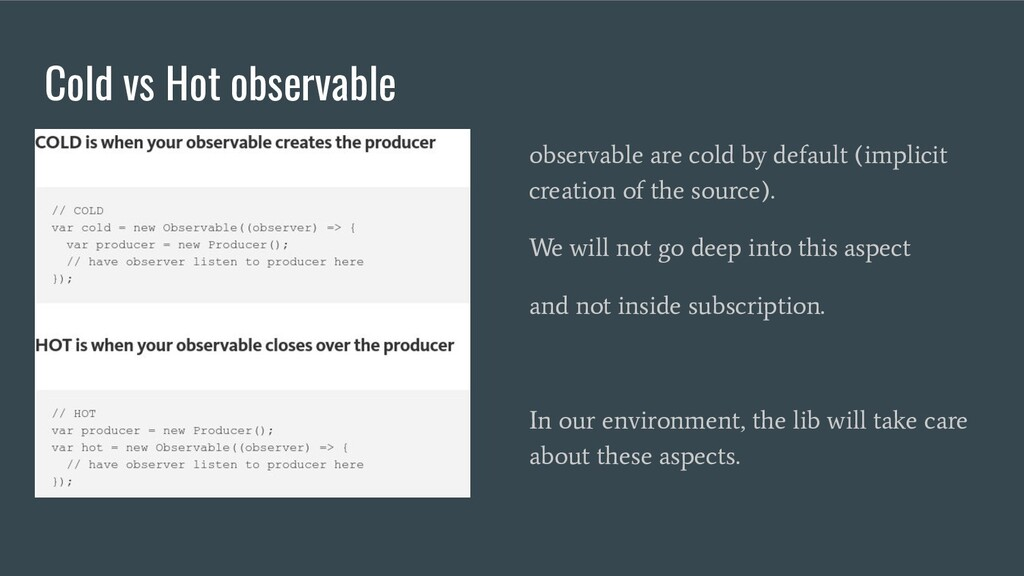 Cold vs Hot observable observable are cold by d...