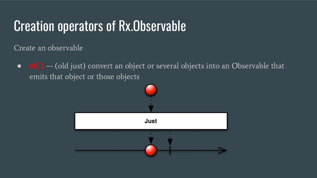 Creation operators of Rx.Observable Create an o...
