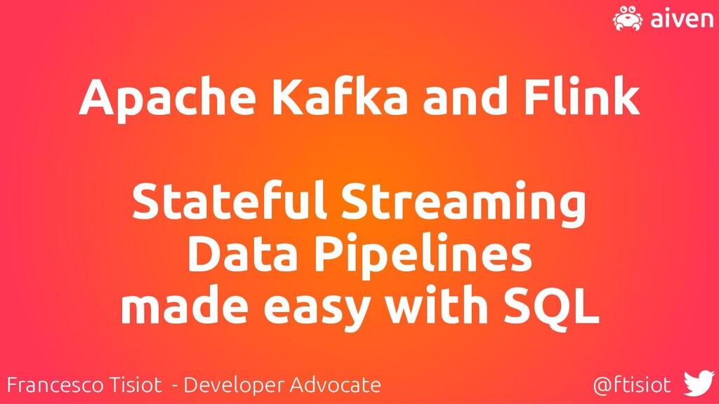 Apache Kafka and Flink   Stateful Streaming   D...