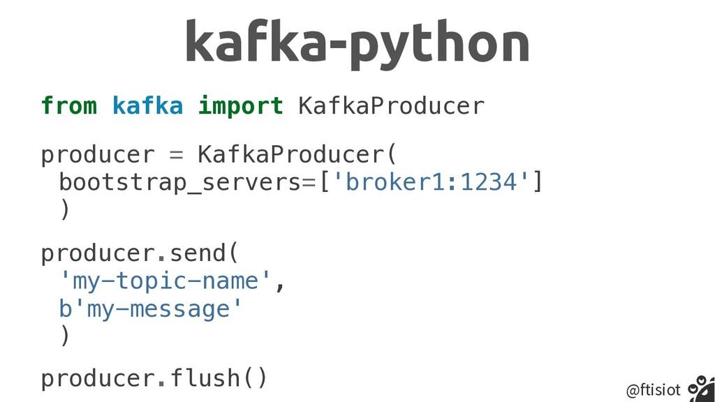 @ftisiot from kafka import KafkaProducer   kafk...