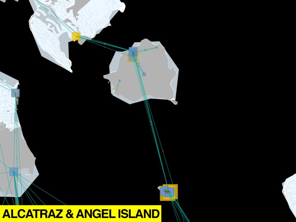 ALCATRAZ & ANGEL ISLAND