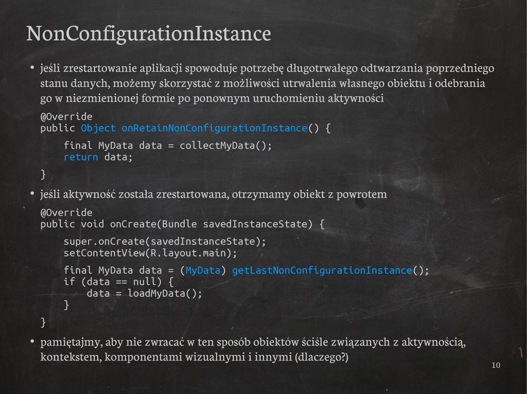 10 NonConfigurationInstance ● jeśli zrestartowa...