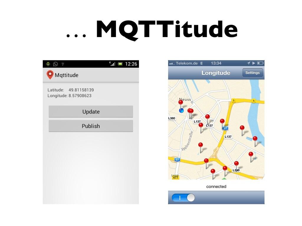 … MQTTitude