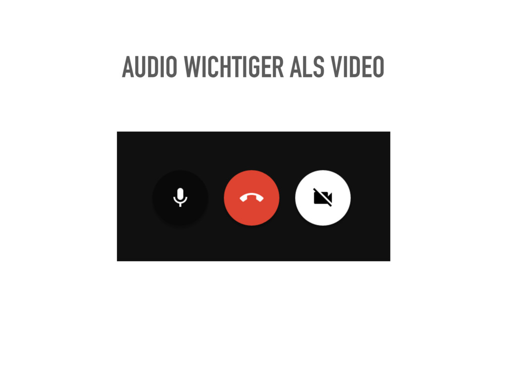 AUDIO WICHTIGER ALS VIDEO