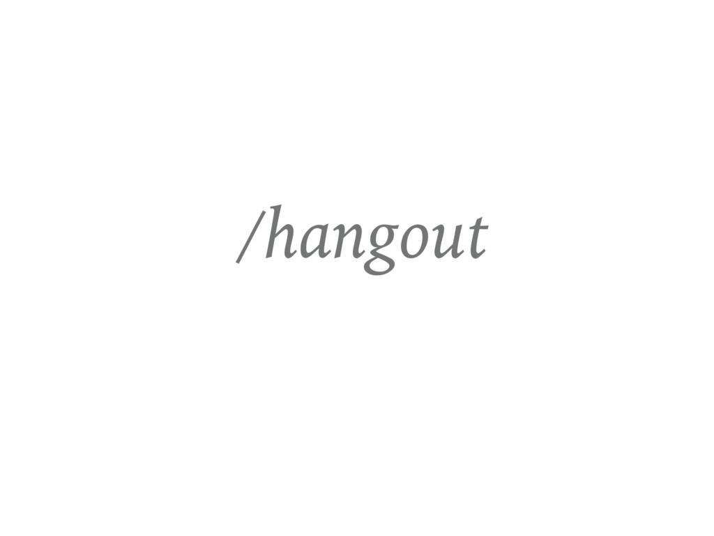 /hangout