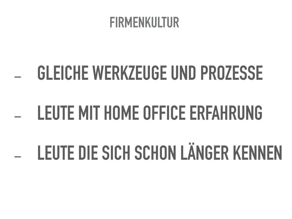 FIRMENKULTUR - GLEICHE WERKZEUGE UND PROZESSE -...