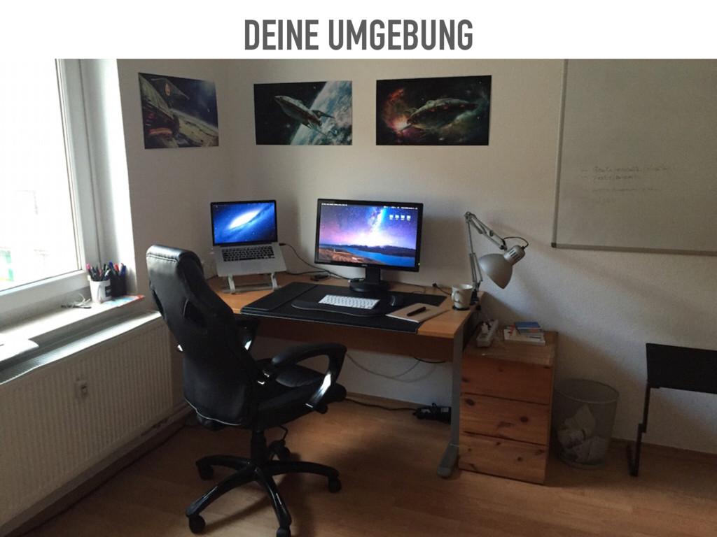 DEINE UMGEBUNG