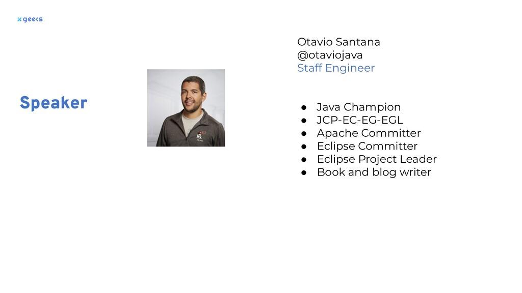 Otavio Santana @otaviojava Staff Engineer ● Jav...