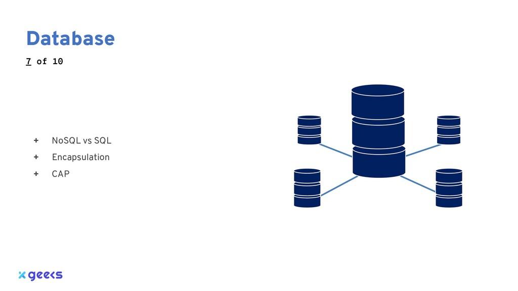 Database + NoSQL vs SQL + Encapsulation + CAP 7...